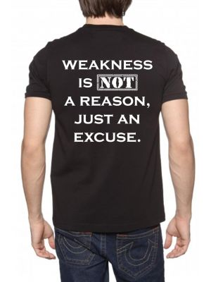MJG Supplements Tee 'Weakness Is Not A Reason, Just An Excuse'